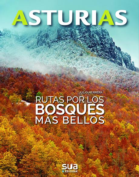 """Portada del libro """"Asturias. Rutas por los bosques más bellos"""" con excelentes fotografías y textos de Julio Herrera. Sua Edizioak 2019"""